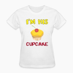 I'm His CUPCAKE  Women's T-Shirts