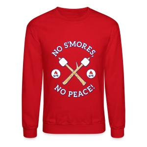 No S'mores, No Peace! | Mens' Shirt, Long Sleeve - Crewneck Sweatshirt