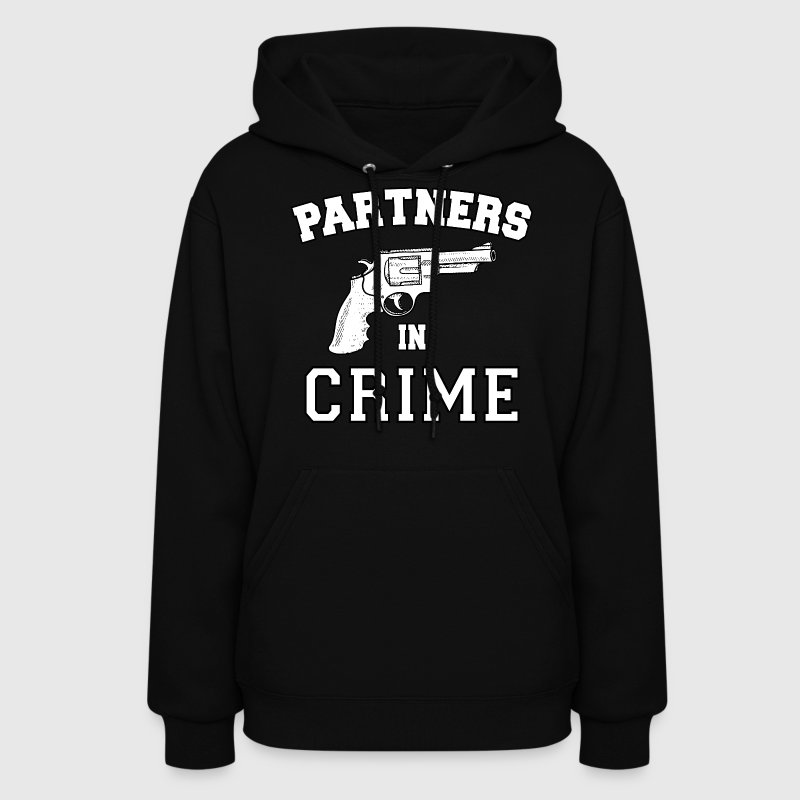 Partners In Crime Hoodies - Women's Hoodie
