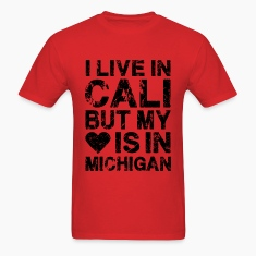 I LIVE IN CALI BUT MY HEART IS IN MICHIGAN black T-Shirts