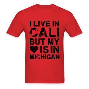 I LIVE IN CALI BUT MY HEART IS IN MICHIGAN - Men's T-Shirt