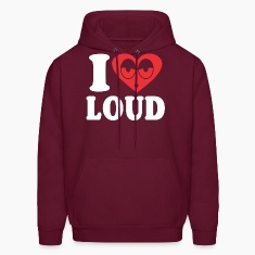 I Love Loud Hoodies