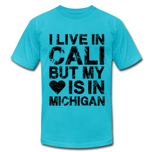 I LIVE IN CALI BUT MY HEART IS IN MICHIGAN - Men's T-Shirt by American Apparel