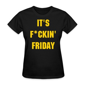 It's F*ckin' Friday T-Shirt Women's - Women's T-Shirt