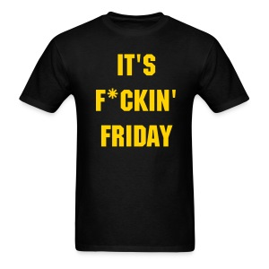 It's F*ckin' Friday T-Shirt Men's - Men's T-Shirt