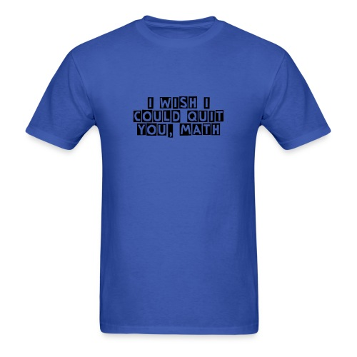 I wish I could quit you - Men's T-Shirt