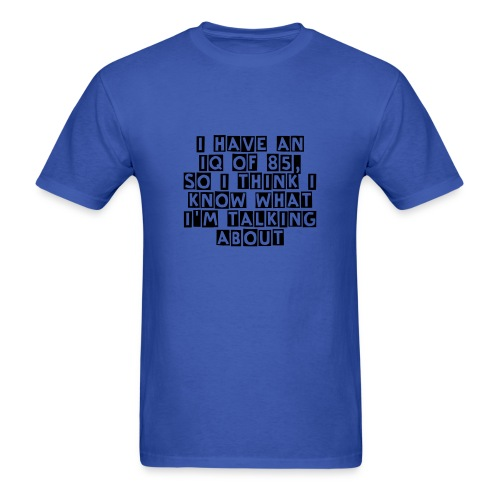 You're smart, and you know it - Men's T-Shirt