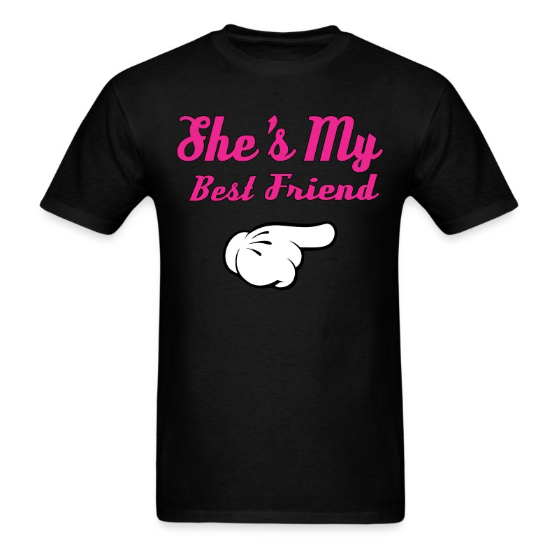 She 39 S My Best Friend T Shirt Spreadshirt