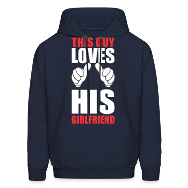 This Guy LOVES His Girldfriend Hoodies