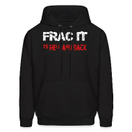 Hoodies ~ Men's Hooded Sweatshirt ~ Frac It To Hell And Back