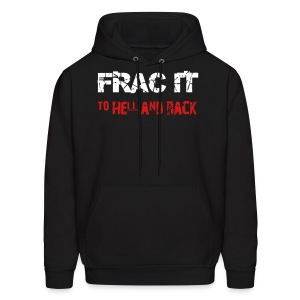 Frac It To Hell And Back - Men's Hoodie
