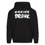 Hoodies ~ Men's Hoodie ~ Go Home You're Drunk