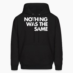 Nothing Was The Same Hoodies