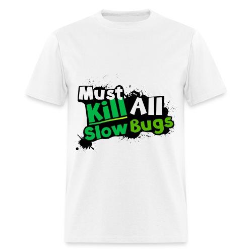 Kill All Slow-Bugs   Dubwars - Men's T-Shirt