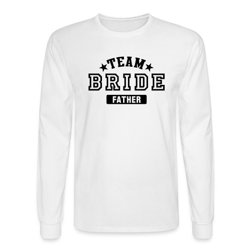 TEAM BRIDE - FATHER - Men's Long Sleeve T-Shirt