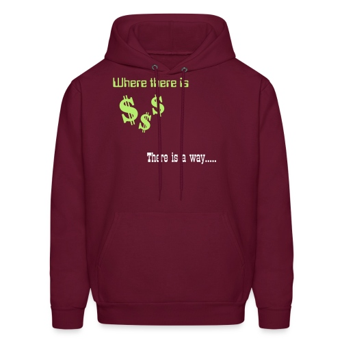 Where there is money, there is a way - Men's Hoodie
