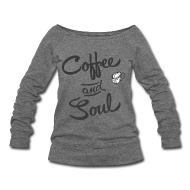 Long Sleeve Shirts ~ Women's Wideneck Sweatshirt ~ Coffee & Soul