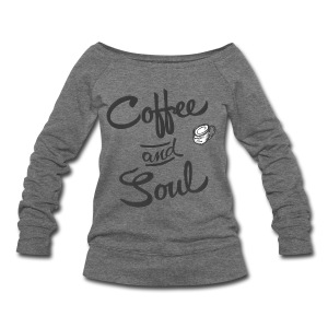Coffee & Soul - Women's Wideneck Sweatshirt