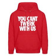 Hoodies ~ Men's Hoodie ~ You Can't Twerk With Us Hoodies