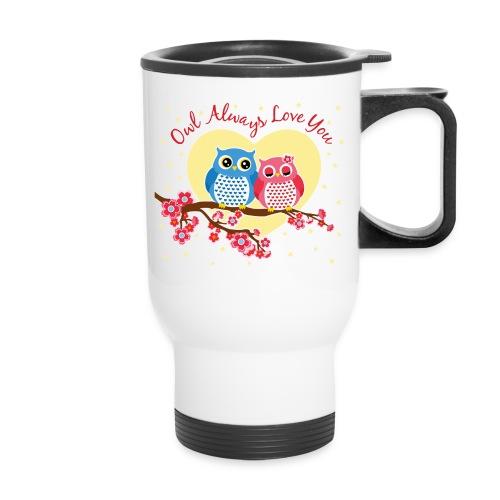 owl always love you - Travel Mug