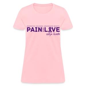Pain is not Love - Women's T-Shirt