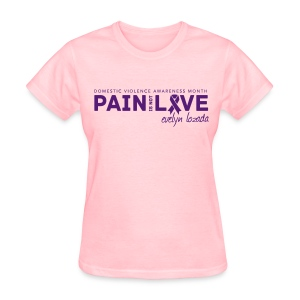 Pain is not Love - Women's T-Shirt