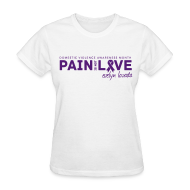 Women's T-Shirts ~ Women's T-Shirt ~ Pain is not Love