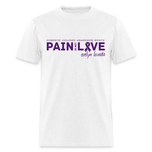 Pain is not Love - Men's T-Shirt