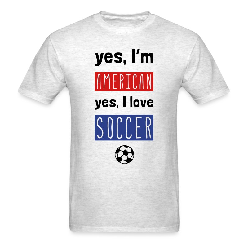 Yes I'm American, Yes I Love Soccer T-Shirt - Men's T-Shirt