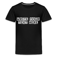 Kids' Shirts ~ Kids' Premium T-Shirt ~ Add your own text/color /font
