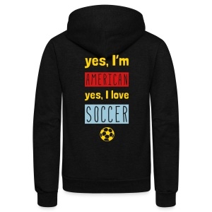 Yes I'm American, Yes I Love Soccer Zipped Hoodie - Unisex Fleece Zip Hoodie by American Apparel