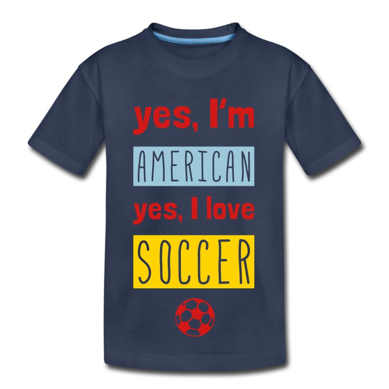 Yes I'm American, Yes I Love Soccer T-Shirt - Toddler Premium T-Shirt