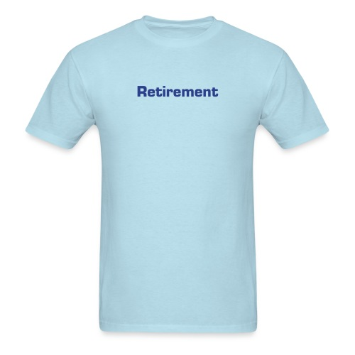 Retirement 2 - Men's T-Shirt
