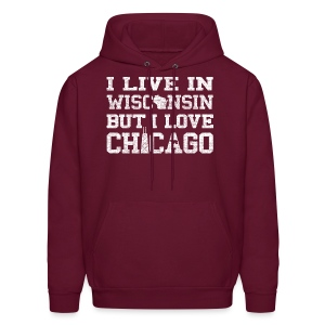 Live Wisconsin Love Chicago - Men's Hoodie