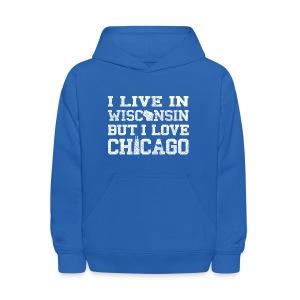 Live Wisconsin Love Chicago - Kids' Hoodie