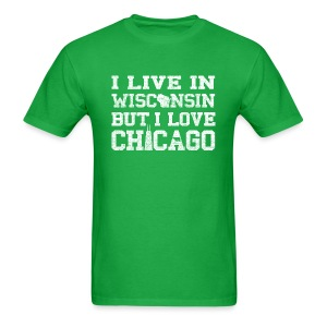 Live Wisconsin Love Chicago - Men's T-Shirt