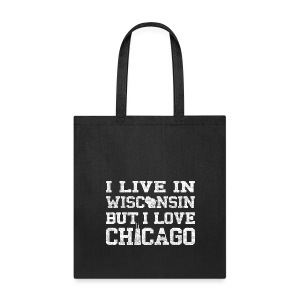 Live Wisconsin Love Chicago - Tote Bag