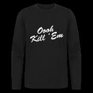 Long Sleeve Shirts ~ Men's Long Sleeve T-Shirt by Next Level ~ Oooh Kill Em Premium Long Sleeve Shirt