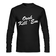 Long Sleeve Shirts ~ Men's Long Sleeve T-Shirt by American Apparel ~ Oooh Kill Em Premium Long Sleeve Shirt