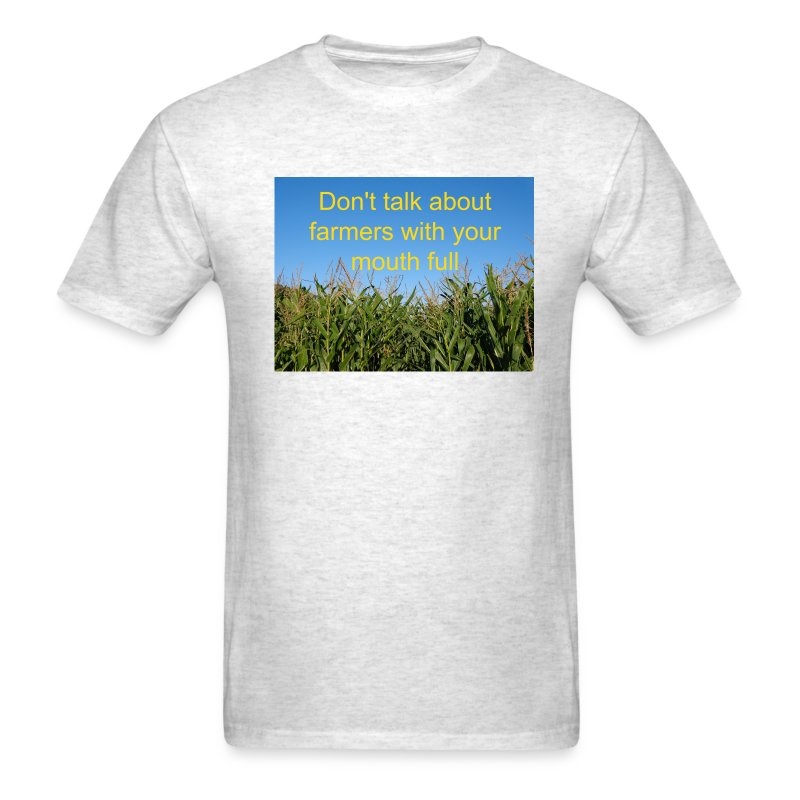 'Don't talk about farmers with your mouth full' Men's T - Men's T-Shirt