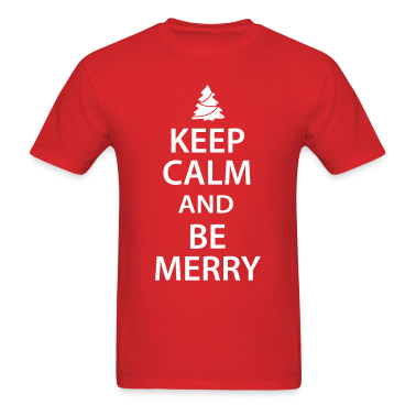 Keep Calm and Be Merry Christmas T-Shirts