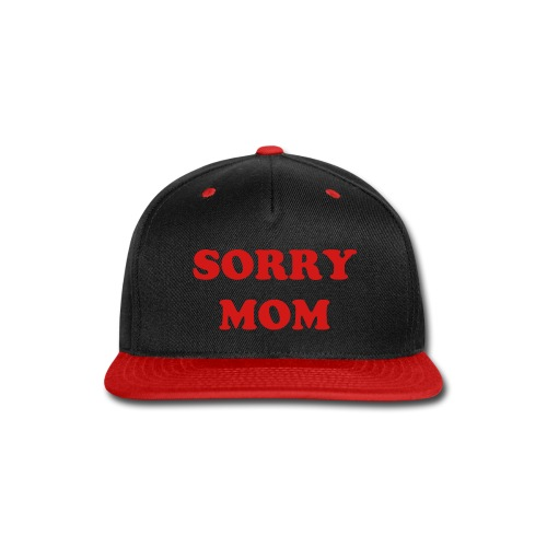 Sorry Mom Hat - Red - Snap-back Baseball Cap