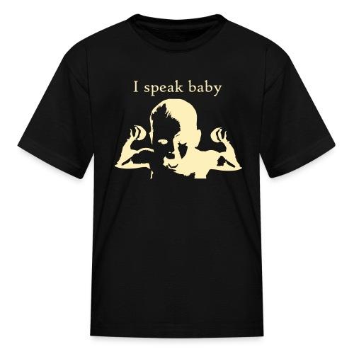 I speak baby T kids - Kids' T-Shirt