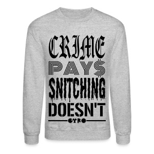 CRIME PAY$ CREW - Crewneck Sweatshirt