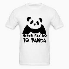 never_say_no_to_panda T-Shirts