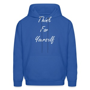 Think For Yourself Hoodie - Men's Hoodie