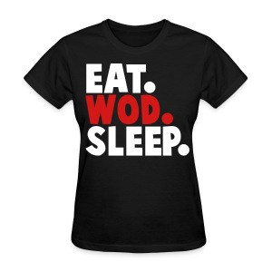 EAT WOD SLEEP - Women's T-Shirt