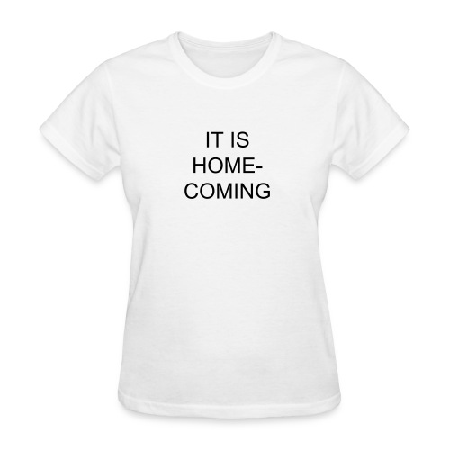 Homecoming Shirt - Women's T-Shirt