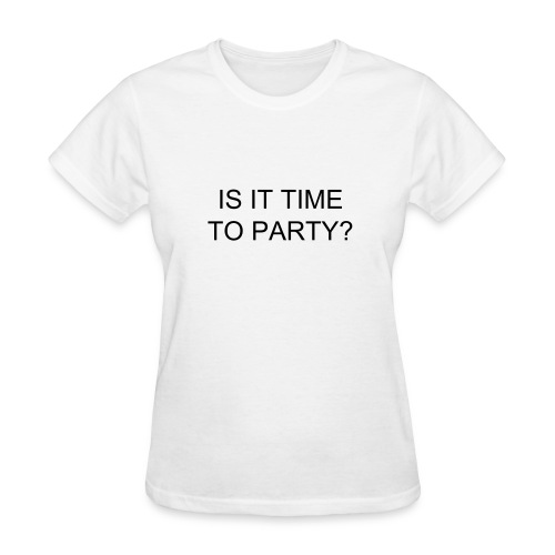 Party Time Shirt - Women's T-Shirt