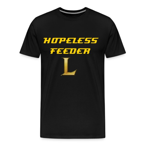 Men's Premium T-Shirt - HOPELESS FEEDER is the perfect gift for a friend who feeds in League and you want to joke with.